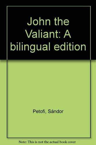 John the Valiant: A bilingual edition: Sándor Petofi