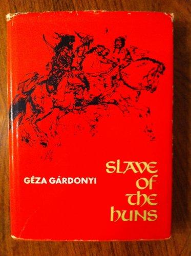 Slave of the Huns: Gardonyi, Geza