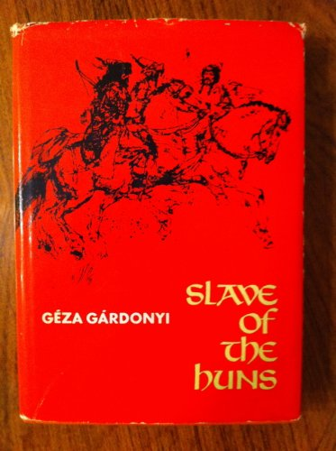 Slave of the Huns: Gardonyi, Geza