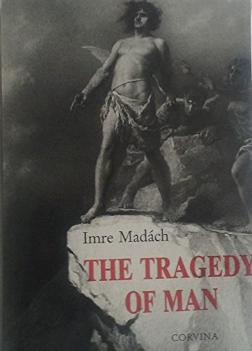 The Tragedy of Man: Imre Madach (tr.