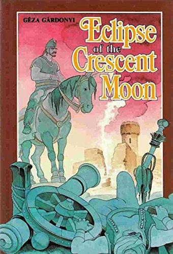 Eclipse of the Crescent Moon: Gardonyi, Geza