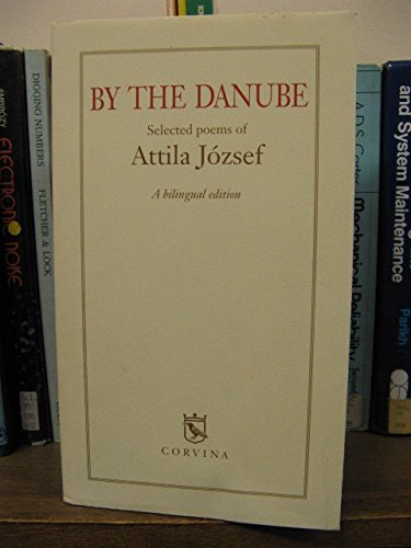 9789631359503: By the Danube Selected Poems of Attila Jozsef