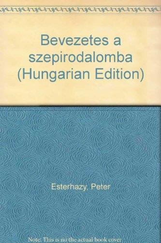 Bevezetes a szepirodalomba: Esterhazy, Peter