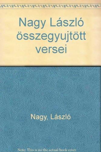 9789631413700: Nagy László összegyűjtött versei (Hungarian Edition)