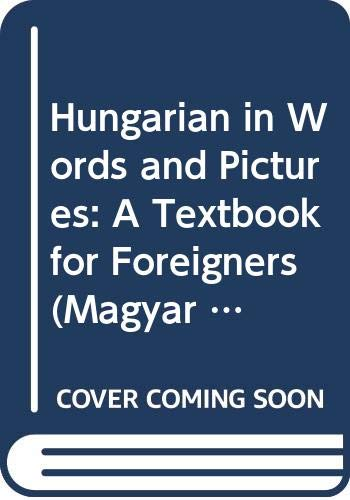 Hungarian in Words and Pictures: A Textbook: József Erdõs; Endre