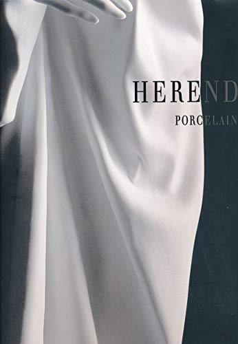 9789632066332: HEREND PORCELAIN the history of hungarian institution by GABRIELLA BALLA (2003) Hardcover