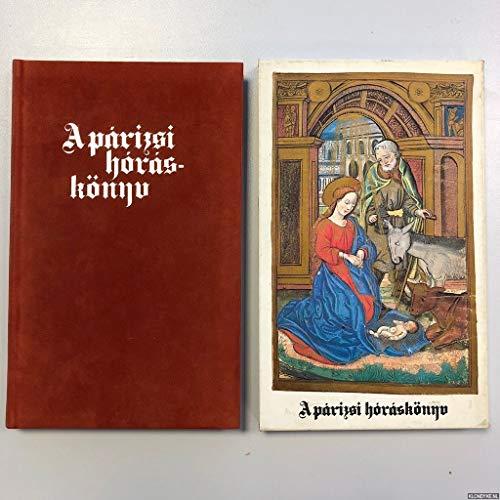 A párizsi hóráskönyv [antikvár]: The Paris Book: Csapodi Csaba