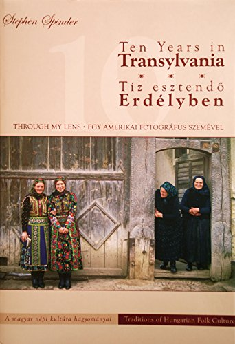 9789632148694: Ten Years in Transylvania: Traditions of Hungarian Folk Culture /Tiz esztendo Erdelyben