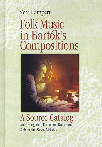 9789632271644: Folk Music in Bartok's Compositions: A Source Catalog: Arab, Hungarian, Romanian, Ruthenian, Serbian, and Slovak Melodies
