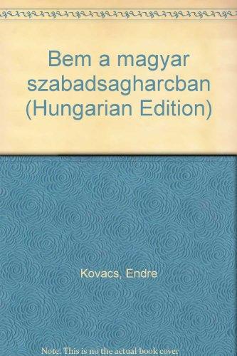 9789633262733: Bem a magyar szabadsagharcban (Hungarian Edition)
