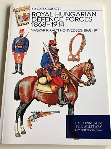 9789633276358: Royal Hungarian Defence Forces 1868 - 1914 - Magyar királyi honvédség 1868 - 1914