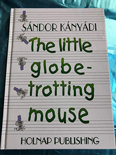 9789633463338: The Little Globe-Trotting Mouse