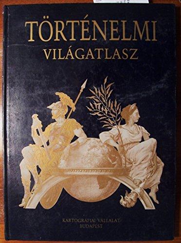 9789633525197: Történelmi világatlasz (Hungarian Edition)