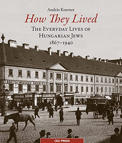 How They Lived (Hardcover): Andras Koerner