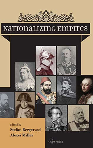 9789633860168: Nationalizing Empires (Historical Studies in Eastern Europe and Eurasia)