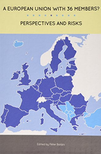 A European Union with 36 Members?: Perspectives and Risks (Hardback)