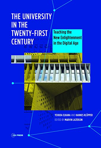 9789633860380: The University in the Twenty-First Century: Teaching the New Enlightenment at the Dawn of the Digital Age: Teaching the New Enlightenment in the Digital Age