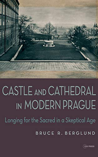 9789633861578: Castle and Cathedral in Modern Prague: Longing for the Sacred in a Skeptical Age