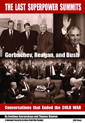9789633861691: The Last Superpower Summits-Reagan, Gorbachev and Bush at the End of the Cold War (National Security Archive Cold War Reader) (National Security Archive Cold War Readers)