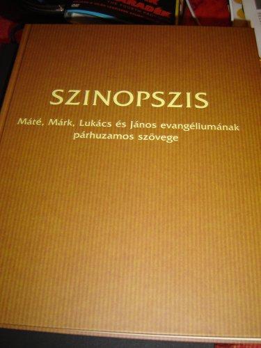 9789635580880: Magyar Szinopszis - The Harmony of the Gospels - Mate, Mark, Lukacs Es Janos Evangeliumanak Parhuzamos Szovege