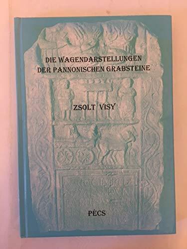 9789636414566: Die Wagendarstellungen der Pannonischen Grabsteine (English and German Edition)