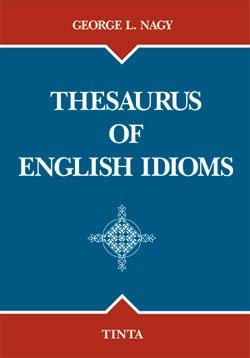 9789637094460: Thesaurus of English Idioms