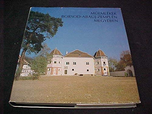 Muemlekek Borsod-Abauj-Zemplen Megyeben: Historic Buildings in County: Dr. Ladanyi Jozsef,