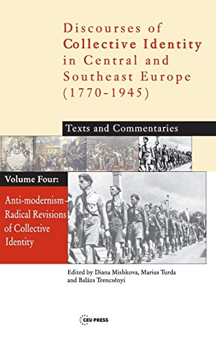 9789637326622: Anti-Modernism - Radical Revisions of Collective Identity, Vol. four (Discourses of Collective Identity in Central and Southeast Europe)