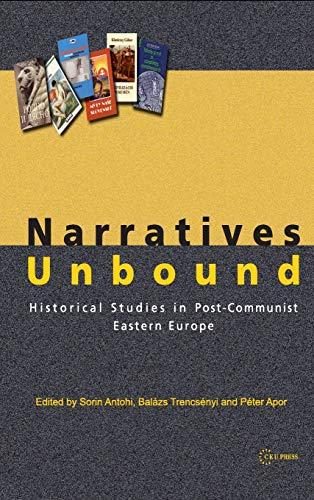 9789637326851: Narratives Unbound: Historical Studies in Post-Communist Eastern Europe