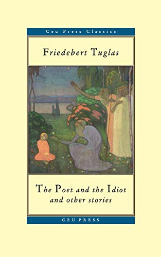 9789637326882: The Poet and the Idiot, and Other Stories (Central European Classics)