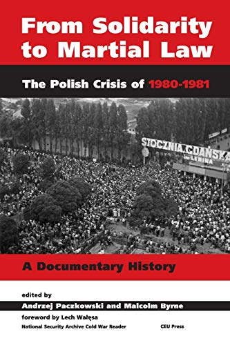 9789637326967: From Solidarity to Martial Law: The Polish Crisis of 1980-1981: a Documentary History (National Security Archive Cold War Reader)