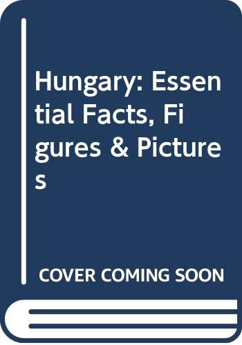 Hungary: Essential Facts, Figures & Pictures: Molnar, Eva