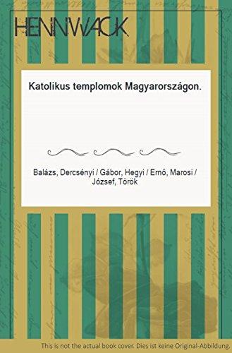 9789637592003: Katolikus templomok Magyarországon (Hungarian Edition)