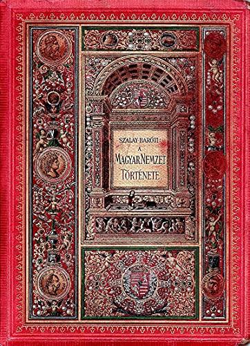 A Magyar nemzet tortenete (Hungarian Edition)
