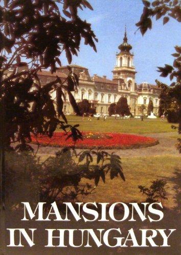 MANSIONS IN HUNGARY: Deresenyi, Balazs; Koppany,