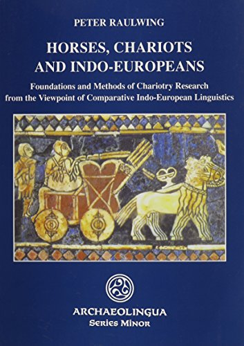 9789638046260: Horses, Chariots and Indo-Europeans: Foundations and Methods of Chariotry Research from the Viewpoint of Comparative Indo-European Linguistics (Orpheusz Konyvek)