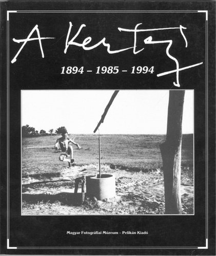 A Kertesz: 1894-1985-1994: Kincses, Karoly