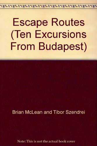 9789638145031: Escape Routes (Ten Excursions From Budapest)