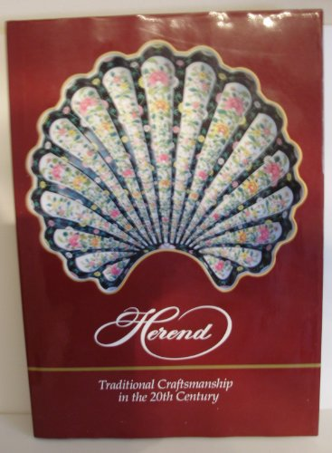 HEREND : Traditional Craftsmanship in the 20th. Century