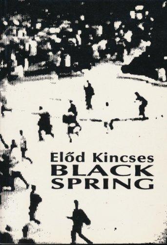 Black Spring: Kincses, Elod