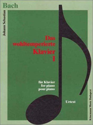 Wohltemperiertes Klavier I (Music Scores): Johann Sebastian Bach