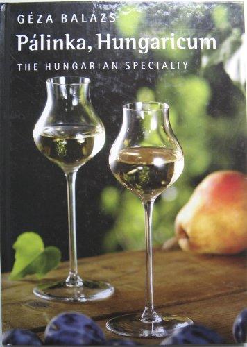 Pálinka Hungaricum: The Hungarian Specialty: Geza Balázs