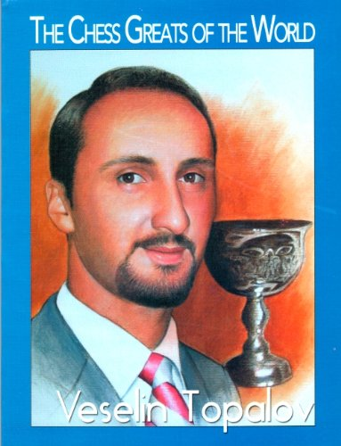9789638714107: The Chess Greats of the World Veselin Topalov