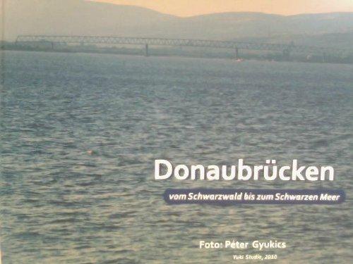 9789638747235: Donaubrücken vom Schwarzwald bis zum Schwarzen Meer
