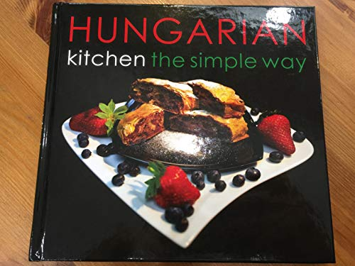 Hungarian Kitchen the Simple Way: Istvan Hajni