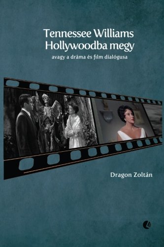 Tennessee Williams Hollywoodba Megy: Avagy a Dr?ma: Dragon, Zoltan