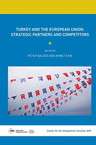 9789638982216: Turkey and the European Union: Strategic Partners and Competitors