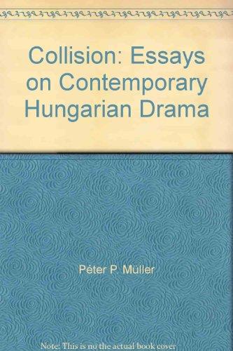 9789639000223: Collision: Essays on Contemporary Hungarian Drama