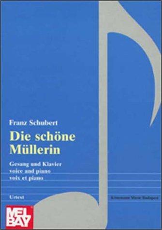 Schubert: Die Schone Mullerin: Schubert, Franz