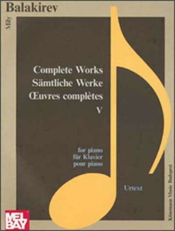 Mily Balakirev: Complete Works 5: For Piano